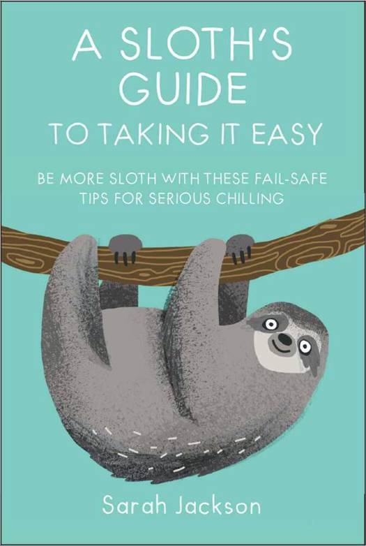 Sloth's Guide to Taking It Easy
