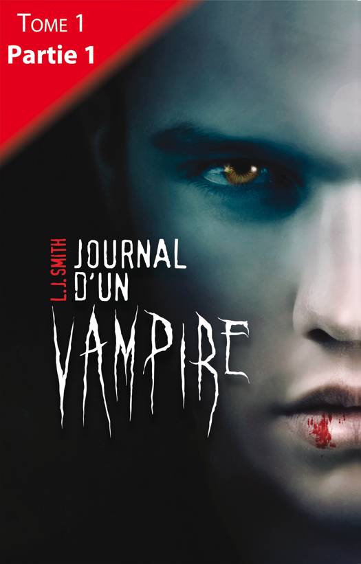 Journal d'un vampire - Tome 1 - Partie 1