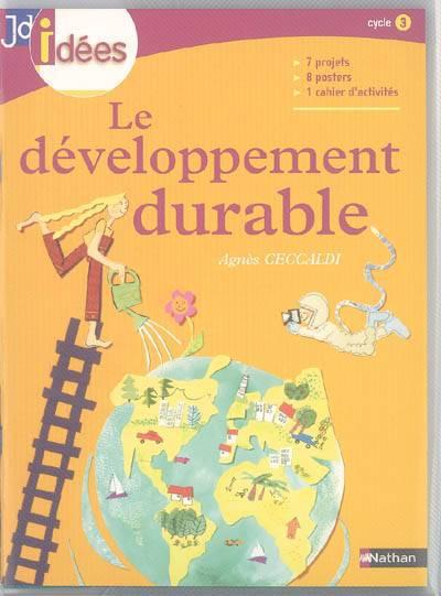 Le développement durable. Cycle 3 - Agnès Ceccaldi
