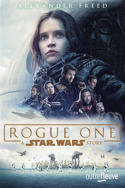 Star Wars ; Rogue One
