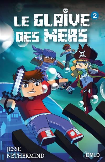 Minecraft Le Glaive Des Mers T 2 De 6 A 9 Ans Jeunesse