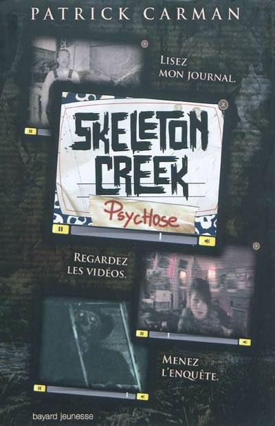 Skeleton Creek T.1 ; Psychose