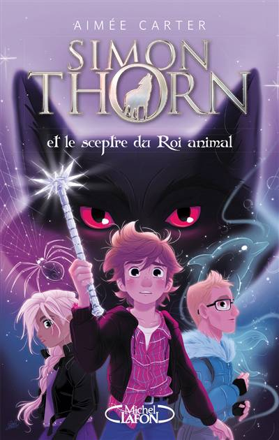 Simon Thorn  T.1 ; Simon Thorn Et Le Sceptre Du Roi Animal