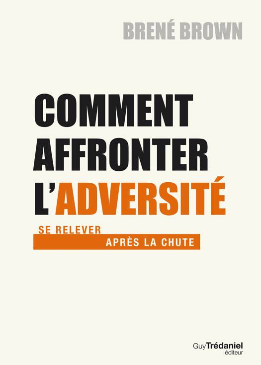 Comment affronter l'adversité