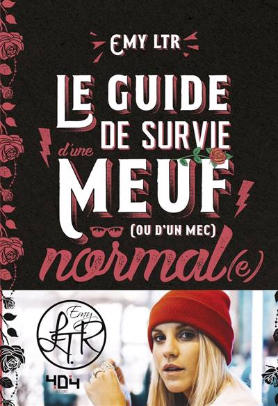 Le Guide De Survie D'une Meuf (ou D'un Mec) Normal(e)